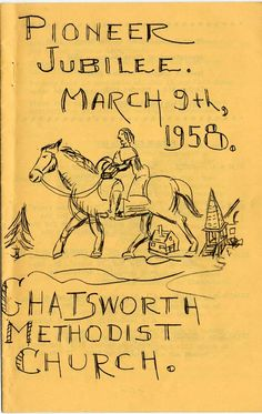 "Cover of a program from the Chatsworth Methodist Church's ""Pioneer Jubilee"" March 9, 1958 celebrations. The church's appointment of the first pastor was 1888. The Jubilee celebration marked the church's 70th year in existence. The church building that held the celebration was built in 1903 and was located at 10051 Topanga Canyon Boulevard.  Chatsworth United Methodist Church. San Fernando Valley History Digital Library."