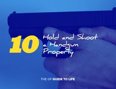How to hold and shoot a Handgun properly, NOW WITH PICTURES!!!