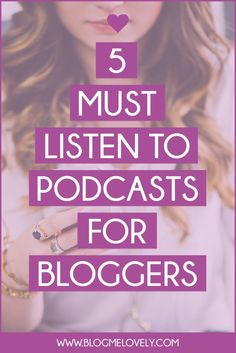 5 Must Listen To Podcasts for Bloggers // Listening to podcasts is an amazing way to spend your commutes to and from work. Be productive, learn and get inspired by these 5 amazing podcasts for bloggers and creative entrepreneurs.