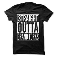 Straight Outta Grand Forks - Awesome Team Shirt !