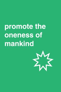 """Promote the oneness of mankind"""