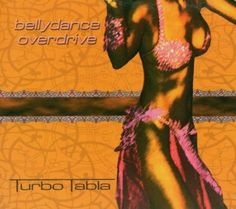 Bellydance Overdrive ~ Turbo Tabla ~ Belly Dance Music CD - Artemis Imports Belly Dance Store #BellyDancingMusic