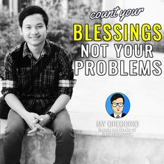 COUNT YOUR BLESSINGS NOT YOUR PROBLEMS Motivational Quotes For Entrepreneurs, Understanding Yourself, Moving Forward, Blessings, Count, Blessed, Inspirational Quotes, Let It Be, Business