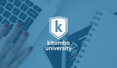 Kitomba University is back from 2017 - see what's new!