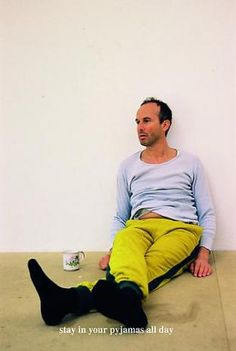 Erwin Wurm - Stay in your pyjama all day (Instructions for Idleness), 2001