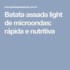 Batata assada light de microondas: rápida e nutritiva