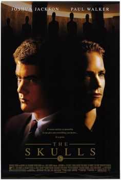 The Skulls | 18 Early '00s Movies You Thought Were Good, But Are Actually Pretty Horrible
