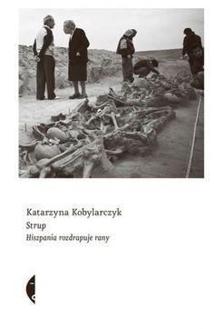 Strup Hiszpania rozdrapuje rany | Katarzyna Kobylarczyk (książka) - Księgarnia znak.com.pl Civil War Flags, Nonfiction, Books, Non Fiction, Livros, Livres, Book, Libri, Libros
