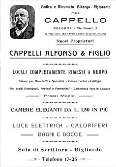 """In the second half of the 19th century, the hotel was run by Alfonso Cappelli together with his son who had completely renovated it. An advertisement appeared between the 19th and 20th centuries, which also shows the moustached, rubicund face of the owner, read that """"ancient and renowned hotel-restaurant Cappello"""" offered guests """"elegant rooms from 1.50 lire, with electric light, telephone, radiators, toilets and showers"""" – all most modern comforts."""
