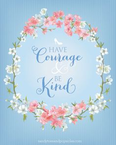 Have Courage & Be Kind Printable from the Cinderella Movie. #printable #cinderella #cinderellamovie