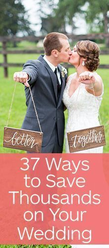 37 Ways to Trim Thousands off Your Wedding Budget
