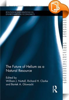The Future of Helium as a Natural Resource    ::  <P>The book reveals the changing dynamics of the helium industry on both the supply-side and the demand-side. The helium industry has a long-term future and this important gas will have a role to play for many decades to come. Major new users of helium are expected to enter the market, especially in nuclear energy (both fission and fusion). Prices and volumes supplied and expected to rise and this will prompt greater efforts towards the...