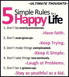 5 Simple Rules For A Happy Life. Great Advice