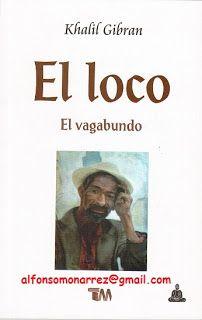 LIBROS: EL LOCO El Vagabundo Khalil Gibrán