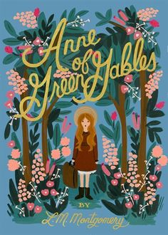 Anne Of Green Gables by L. M. Montgomery. Cover art by @riflepaperco #TheRomantic #Classics #Fiction