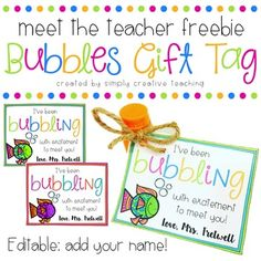 "Attach these tags to little bottles of bubbles with the phrase, ""I've been bubbling with excitement to meet you!"" Perfect for the first day of school, meet the teacher night, or open house gifts for students. Tags are editable so you can add your name if you wish."