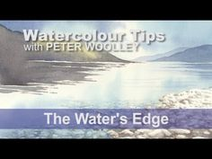Watercolour Tip from PETER WOOLLEY: The Water's Edge - YouTube