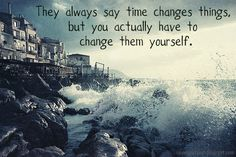 Time changes things quotes beach water life waves time crash - discovered this a bit too late in life..