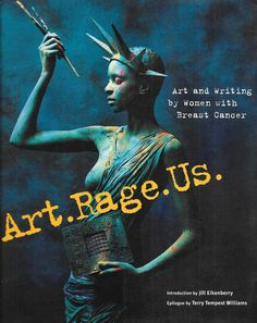 Art.Rage.Us: Art and Writing by Women with Breast Cancer -- Introduction By Jill Eikenberry, Epilogue By Terry Tempest Williams by TranscaspianUral on Etsy