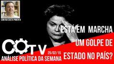 Análise Política da Semana - 25/02/2015 - Está em marcha um golpe de Estado no Brasil? Analise da situacao politica mundial, da America Latina,  ate chegar a marcha do golpe de estado no Brasil.
