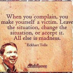 Eckhart Tolle - All else is madness.