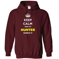 Keep Calm And Let Hunter Handle It