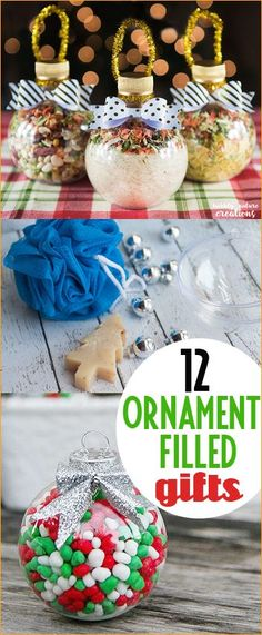 12 Ornament Filled Gifts.  Creative gift ideas for kids, teens and adults.  Great neighbor, friend and teacher gifts.  Edible Christmas gifts in adorable wrapping.  Fun ways to use clear ornament bulbs.