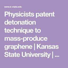 Physicists patent detonation technique to mass-produce graphene | Kansas State University | News and Communications Services