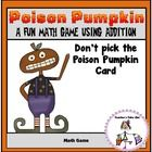 Freebie! Poison Pumpkin is a fun addition game using facts 1-10 with sums to 20. Players take turns drawing addition cards in hopes of not drawing ...
