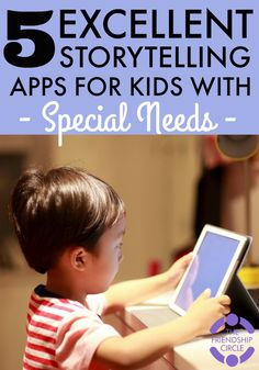 Friendship Circle: 5 Excellent Storytelling Apps for Kids with Special Needs. Pinned by SOS Inc. Resources. Follow all our boards at pinterest.com/sostherapy/ for therapy resources.