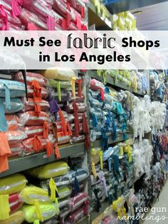 Must see fabric shops in LA - rae gun ramblings (and a peek at 20+ sewing bloggers adventures in shopping)