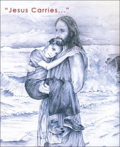 Jesus carries us....never want to take that for granted....Thank You, GOD.  http://www.youtube.com/watch?v=-YTRD9xPXEo=fvwrel