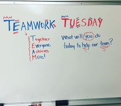 Team Work Tuesday-white board messages