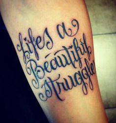 life's a beautiful struggle, quote tattoo