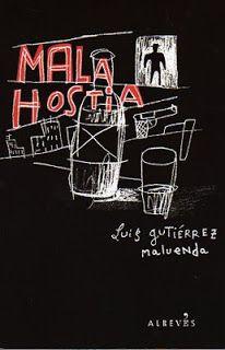 LO QUE LEO: MALA HOSTIA (LUIS GUTIÉRREZ MALUENDA)