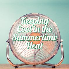 Keeping Cool in Summertime Heat - Country Home Learning Center Home Learning, Learning Centers, Summer Sun, Summer Time, Stay Cool, Child Safety, Stargazing, Tips, Daylight Savings Time