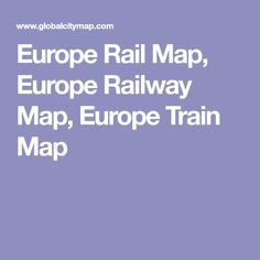 Europe Rail Map, Europe Railway Map, Europe Train Map