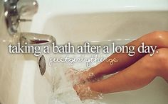 Taking a bath after a long day