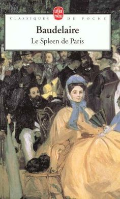 """Le spleen de Paris"" Baudelaire. Baudelaire is one of my favorite poet. On this book, he takes a walk in Paris and will meet the different inhabitants (old lady, artist, acrobat, outcast...). He is happy but also he feels the ""spleen"", a kind of uneasiness. Indeed, he is annoying by passage of time, women, his desire of escape...  I suggest to you to read these poems : - ""Un hémisphère dans une chevelure"" - ""Le confiteor de l'artiste"" They are so wonderlul !"
