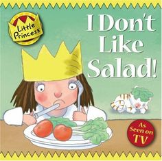 I Don't Like Salad! (Little Princess TV Tie in)