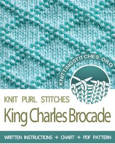 King Charles Brocade King Charles Brocade Stitch Pattern is found in the KNIT and PURL Stitches category. FREE written instructions, Chart, P. Knit Purl Stitches, Knitting Stiches, Knitting Charts, Loom Knitting, Knitting Kits, Dishcloth Knitting Patterns, Knit Dishcloth, How To Purl Knit, King Charles