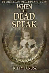 Top Selling Paranormal Books Right Now When the Dead Speak: The Art and Science of Paranormal Investigation