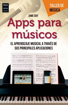 Buy Apps para músicos: El aprendizaje musical a través de sus principales aplicaciones by Jame Day and Read this Book on Kobo's Free Apps. Discover Kobo's Vast Collection of Ebooks and Audiobooks Today - Over 4 Million Titles! Music Score, Dj Music, Piano Music, Jazz Guitar Lessons, Music Lessons, Musica Love, Home Music, Keyboard Lessons, Piano Man