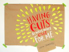 """February 2014 by Emily McDowell: """"Having guts always works out for me."""" —Stefan Sagmeister"""