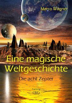'Eine magische Weltgeschichte: Die acht Zepter' von Marco Wagner