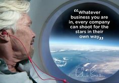 Whatever business you are in, every company can shoot for the stars in their own way! #RichardBranson
