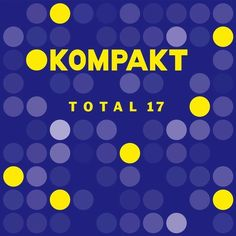 Kompakt: Total 17 from Kompakt on Beatport