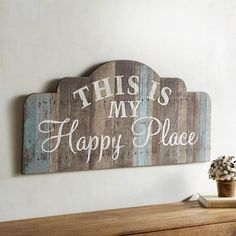 These five words sure say a lot. Place our colorful piece anywhere that will, well, make you happy.