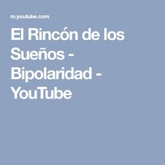 El Rincón de los Sueños - Bipolaridad - YouTube