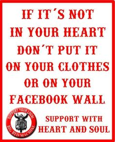 If it's not in your heart don't put it on your clothes or on your Facebook wall!